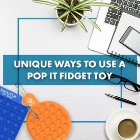 22 Unique Ways to Use a Pop It Fidget Toy